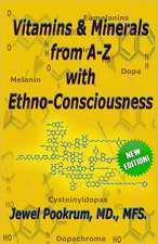 Vitamins and Minerals from A to Z with Ethno-Consciousness:  Steam, Diesel, Passenger, Freight