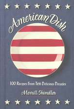 American Dish: 100 Recipes from Ten Delicious Decades