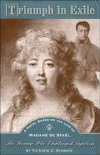 Triumph in Exile:  A Novel Based on the Life of Madame de Stael...