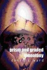 Prism and Graded Monotony