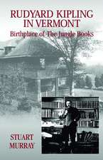 Rudyard Kipling in Vermont (PB):  Birthplace of the Jungle Books