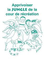 Apprivoiser la Jungle de la Cour de Recreation