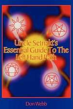 Uncle Setnakts Essential Guide to the Left Hand Path