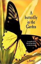 A Butterfly in the Garden:  Photographs of the Congdon Estate's First 25 Years