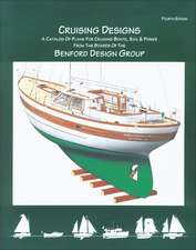 Cruising Designs: A Catalog of Plans for Cruising Boats, Sail & Power from the Board of the Benford Design Group: 4th Edition