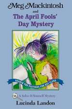 Meg Mackintosh and the April Fools' Day Mystery: A Solve-It-Yourself Mystery