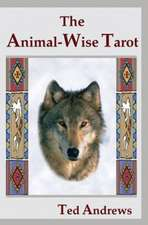 The Animal Wise Tarot:  What the Great Do That Others Don't
