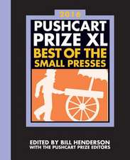 The Pushcart Prize XL – Best of the Small Presses 2016 Edition