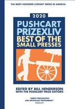 Pushcart Prize XLLV: Best of the Small Presses 2020 Edition