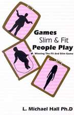 Games Slim People Play:  Winning the Fat and Slim Game