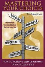 Mastering Your Choices:  How to Achieve Choice Victory in Your Daily Life