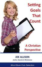 Setting Goals That Count:  A Christian Perspective