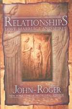 Relationships: Love, Marriage, and Spirit