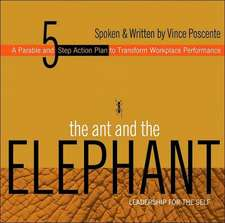 The Ant and the Elephant:  Leadership for the Self