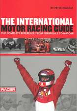 International Motor Racing Guide:  From Formula 1 to NASCAR