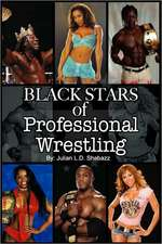 Black Stars of Professional Wrestling (Second Edition)