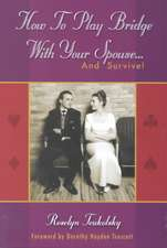 How to Play Bridge with Your Spouse... and Survive!:  The Total Tricks Sequel