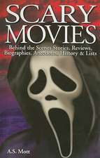 Scary Movies: Behind the Scenes Stories, Reviews, Biographies, Anecdotes, History & Lists