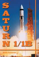 Saturn I/IB:  The Complete Manufacturing and Test Records [With DVD]