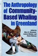 The Anthropology of Community-Based Whaling in Greenland: A Collection of Papers Submitted to the International Whaling Commission