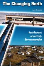 The Changing North: Recollections of an Early Environmentalist