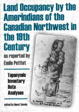 Land Occupancy by the Amerindians of the Canadian Northwest in the 19th Century, as reported by mile Petitot: Toponymic Inventory, Data Analyses, Legal Implications