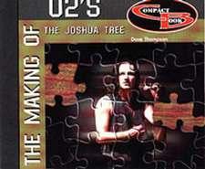Making of U2s the Joshua Tree