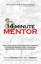 Philosopher and the Professor Business Book Series:  14-Minute Mentor - A Fable and Lecture That Helps Leaders Build Mentor Programs That Retain & Reen