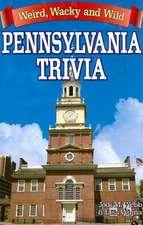 Pennsylvania Trivia:  Weird, Wacky and Wild