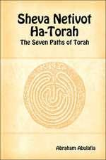 Sheva Netivot Ha-Torah - The Seven Paths of Torah by Abraham Abulafia