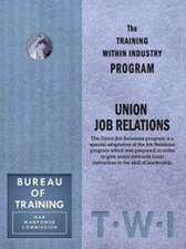 Training Within Industry: Union Job Relations