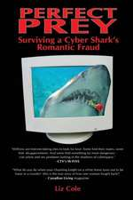 Perfect Prey: Surviving a Cyber Shark's Romantic Fraud
