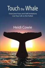 Touch the Whale: Overcome Fears and Self-limitations