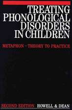 Treating Phonological Disorders in Children: Metaphon – Theory to Practice