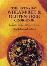 The Everyday Wheat-free and Gluten-free Cookbook