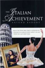 The Italian Achievement: A-z over 1000 'firsts' Achieved by Italians in Almost Every Aspect of Life over the Last 1000 Years