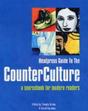 Headpress Guide To The Counter Culture: A Sourcebook for Modern Readers
