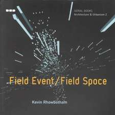 Field Event / Field Space:  Kadambari Baxi and Reinhold Martin