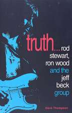 Truth...: Rod Stewart, Ron Wood and the Jeff Beck Group