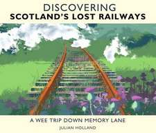 Discovering Scotland's Lost Railways