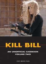 Kill Bill: Volume Two: An Unofficial Casebook