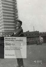 More Than Concrete Blocks: Dublin City's Twentieth-Century Buildings and Their Stories,1940-72