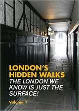 London's Hidden Walks, Volume 1:  Cooking & Wine Schools, Courses & Holidays Throughout the British Isles & Further Afield