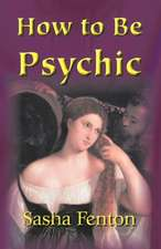 How to Be Psychic:  New Collected Poems
