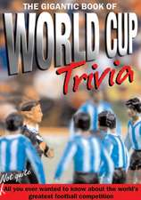 The Gigantic Book Of World Cup Trivia