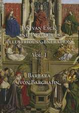 """Jan Van Eyck and Portugal's """"Illustrious Generation,"""" Volume I:  Proceedings of a Conference in Celebration of the 125th Anniversary of Kazimir Malevich's Birth"""