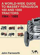 A World-Wide Guide to Massey Ferguson 100 and 1000 Tractors 1964-1988:  Text, Translation and Commentary