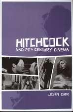 Hitchcock and Twentieth–Century Cinema