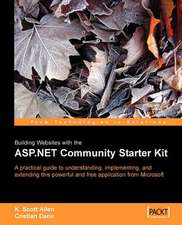 Building Websites with the ASP.Net Community Starter Kit:  A Complete Guide