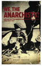 We The Anarchists: Study of the Iberian Anarchist Federation (FAI) 1927-1937